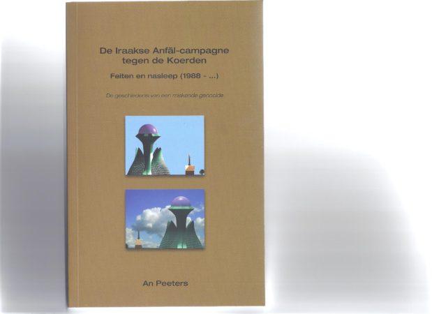 De Iraakse Anfal-campagne tegen de Koerden: feiten en nasleep (1988 – …),De geschiedenis van een miskende genocide.  An PEETERS