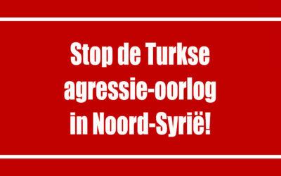 Oproep aan onze politici: Veroordeel de Turkse invasie in Noord-Syrië en onderneem actie om een duurzaam bestand te realiseren